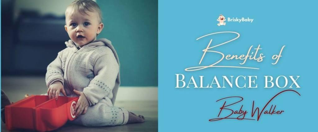The benefits of having balance box baby walker