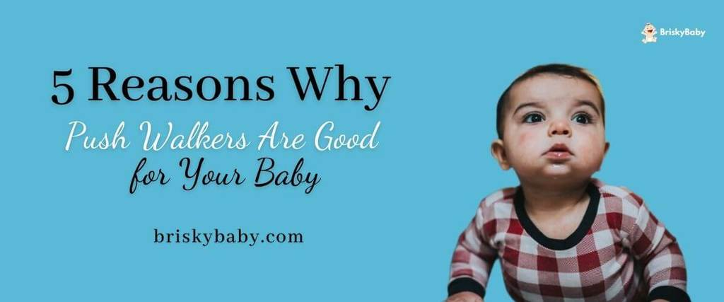 5 reasons why push walkers are good for baby