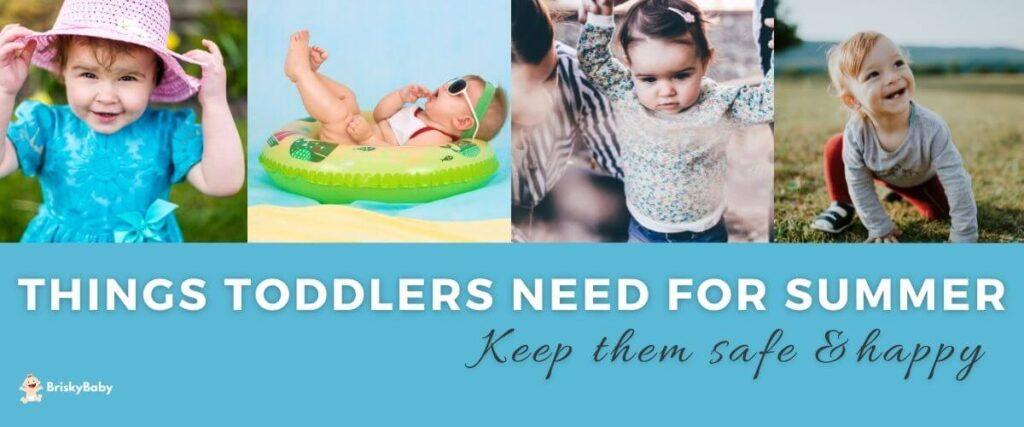Things walking toddler needs for summer