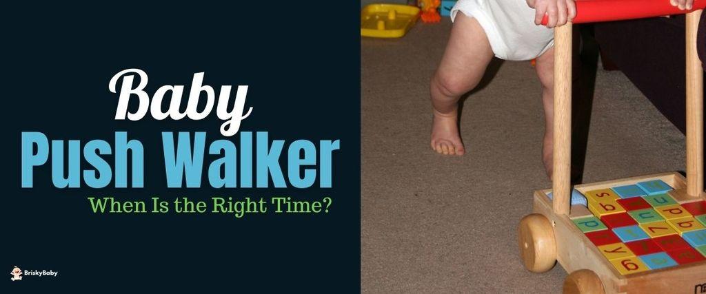 When Can a Baby Start Using a Push Walker?